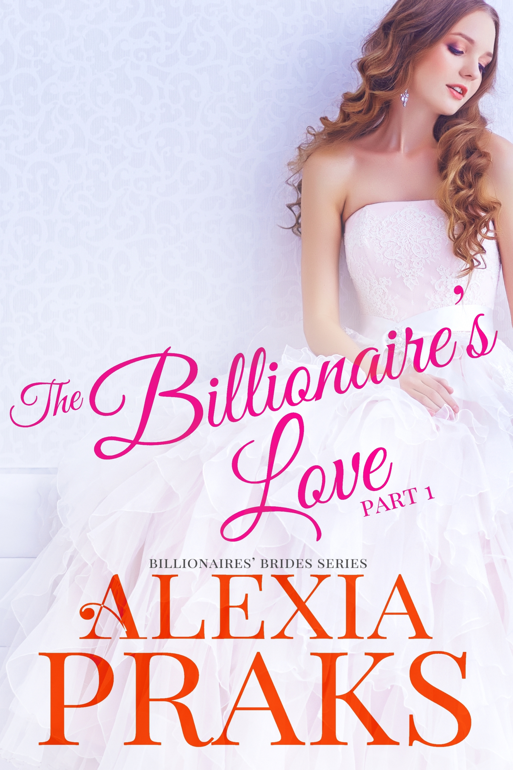 The Billionaire's Love Part 1