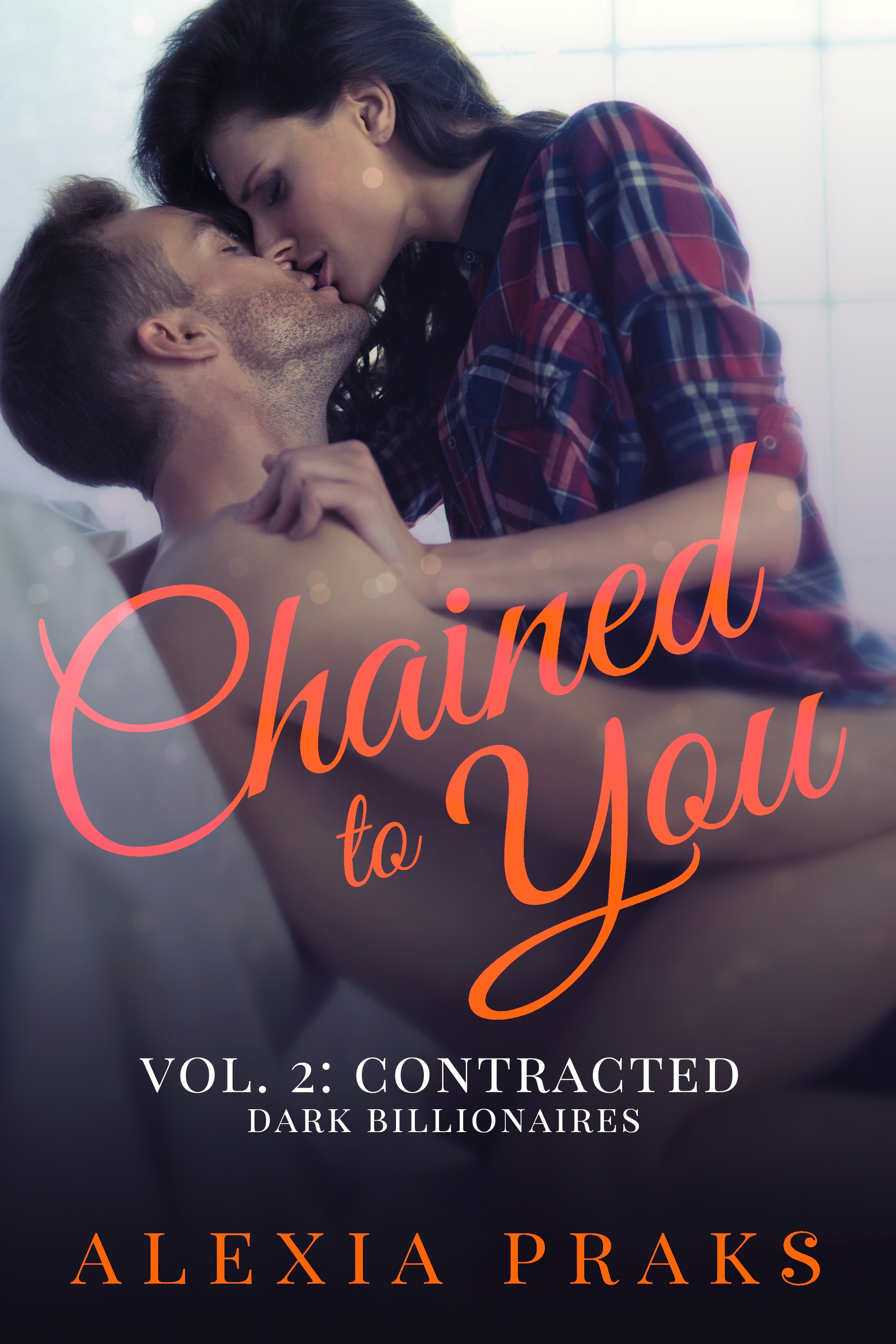 Chained to You Vol. 2: Contracted by Alexia Praks