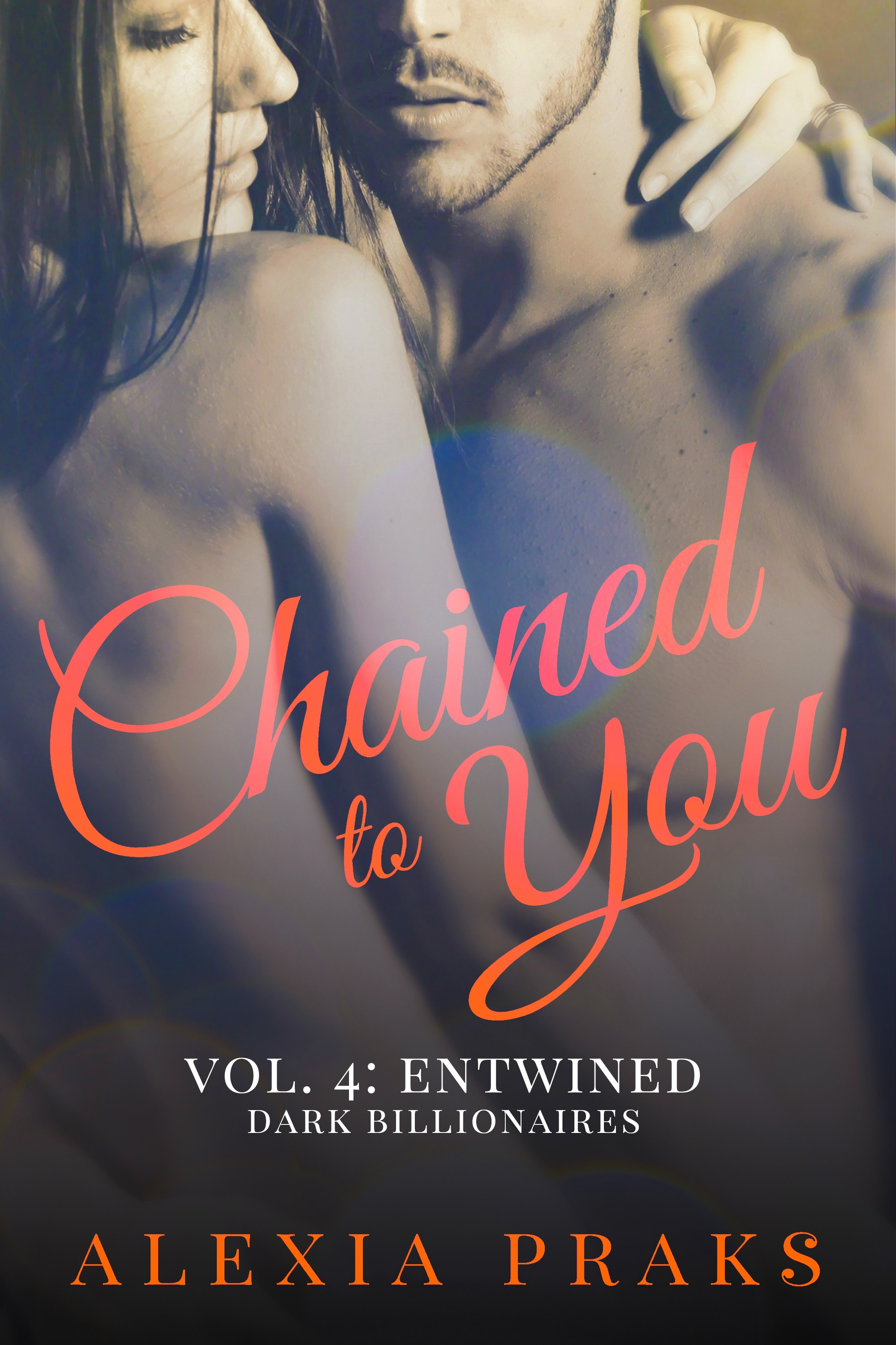 Chained to You: Entwined by Alexia Praks